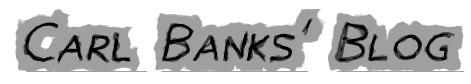 Carl Banks' Blog